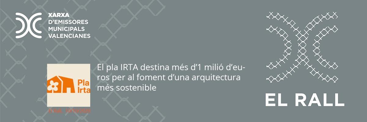 El pla IRTA destina més d'1 milió d'euros per al foment d'una arquitectura més sostenible