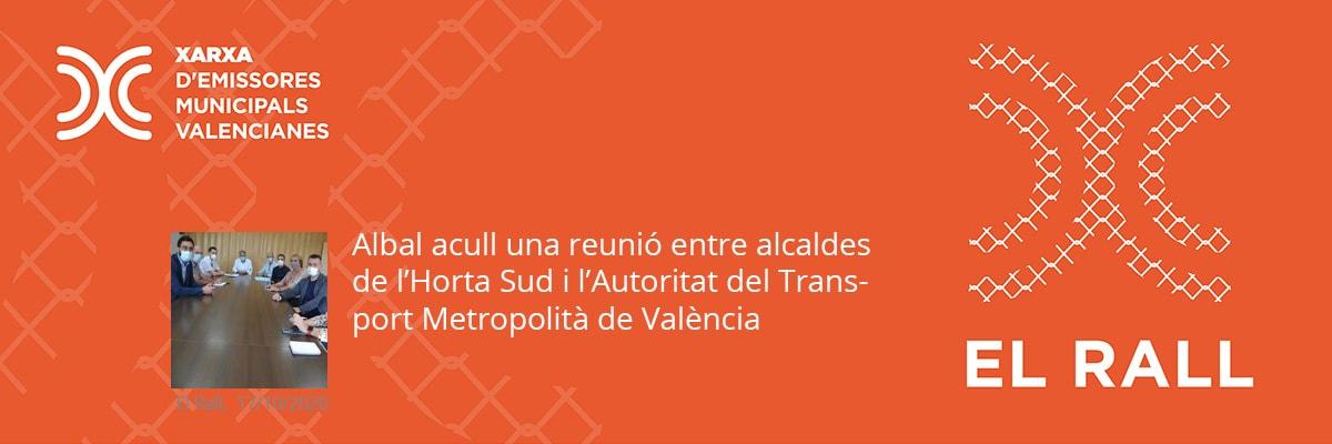 Albal acull una reunió entre alcaldes de l'Horta Sud i l'Autoritat del Transport Metropolità de València