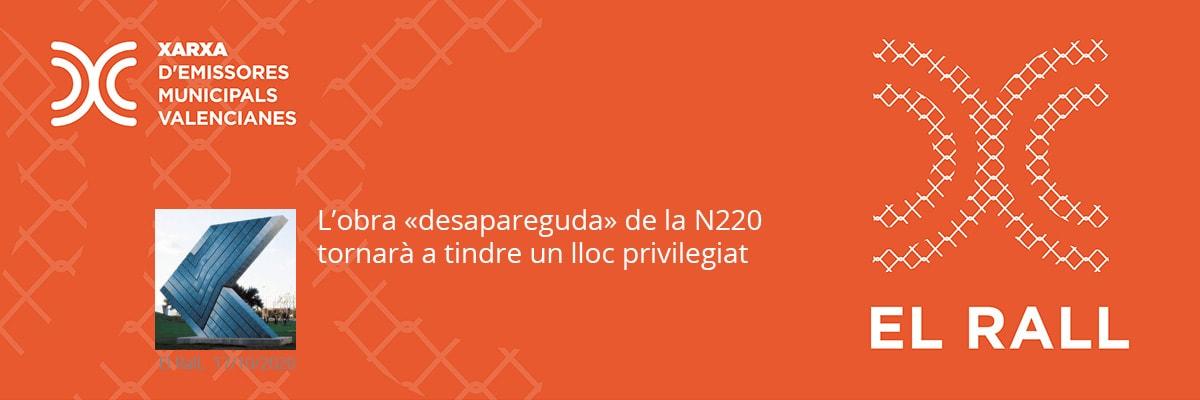 """L'obra """"desapareguda"""" de la N220 tornarà a tindre un lloc privilegiat"""