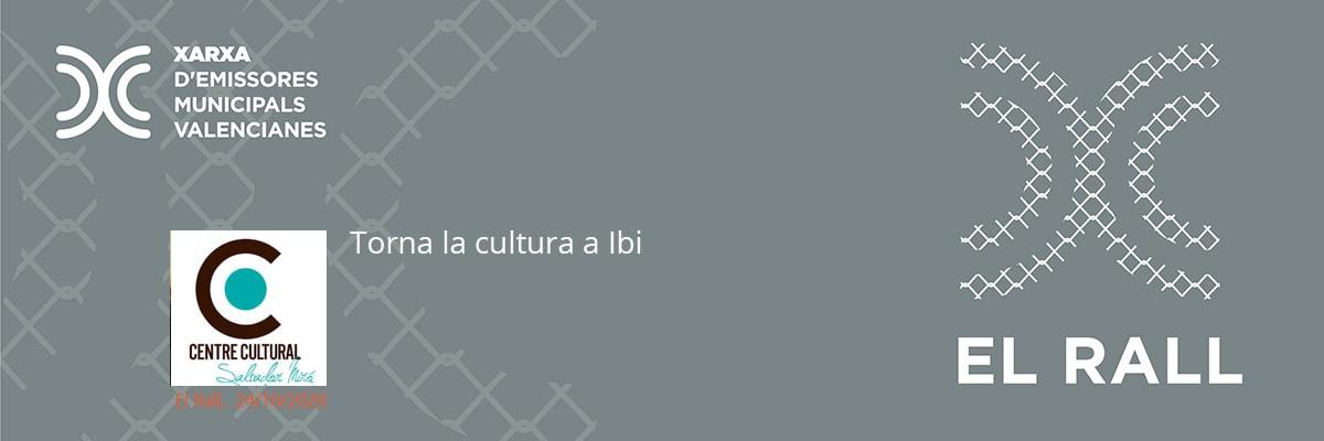 Torna la cultura a Ibi