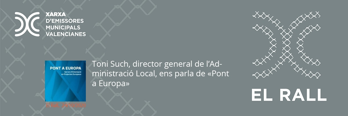 "Toni Such, director general de l'Administració Local, ens parla de ""Pont a Europa"""