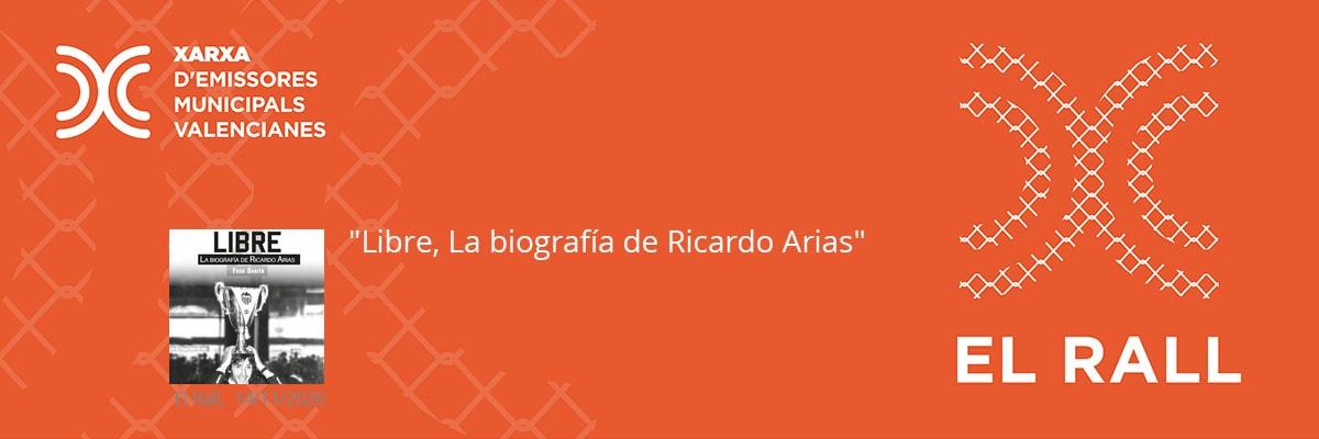 """""""Libre, La biografía de Ricardo Arias"""""""